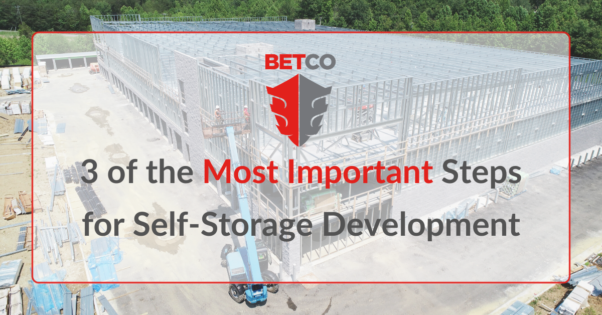 3 of the Most Important Steps for Self-Storage Development