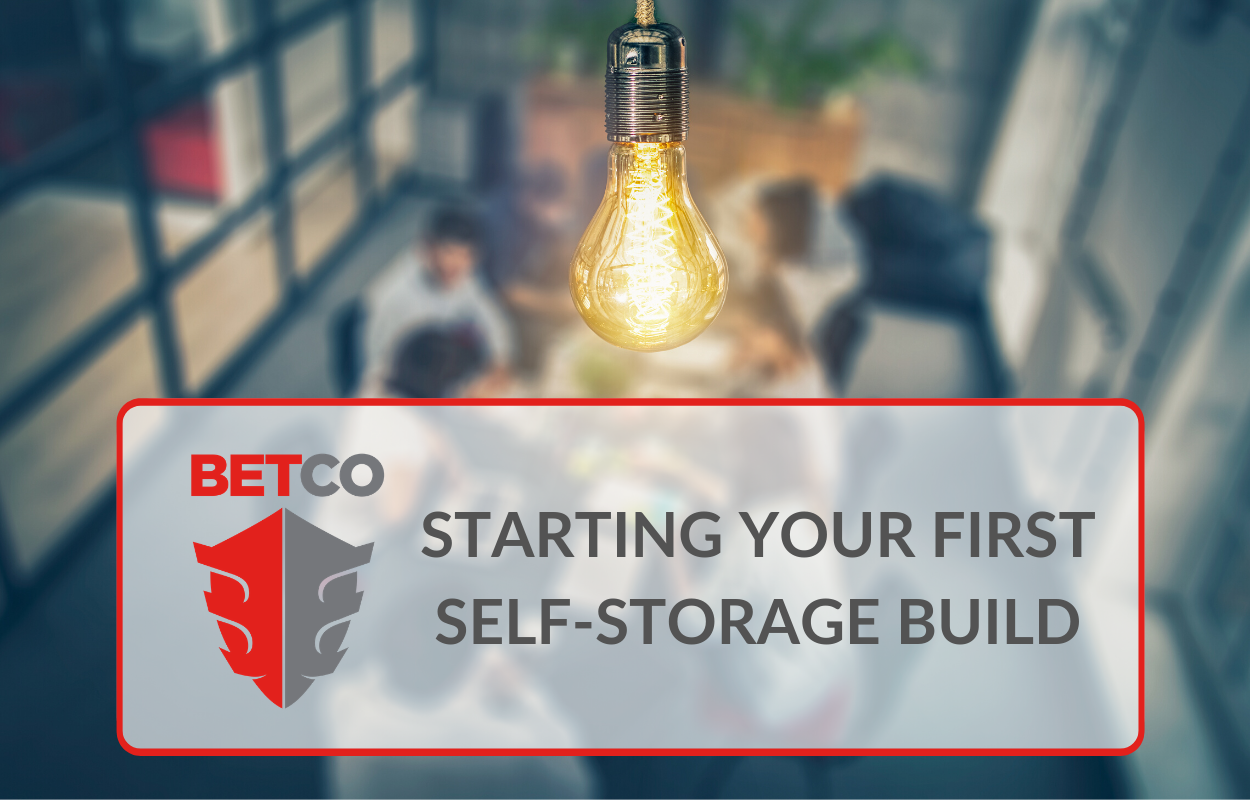Starting Your First Self Storage Build